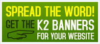 Spread the word! Get the K2 banners for your website