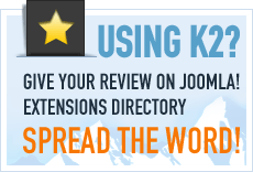 Using K2? Give your review on Joomla! Extensions Directory. Spread the word!