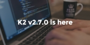 K2 v2.7.0 released