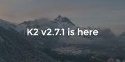 K2 v2.7.1 released