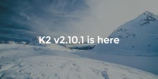 K2 v2.10.1 released